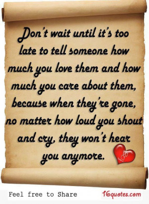 Late Quotes - too late Quote - Don't wait for someone to die before ...