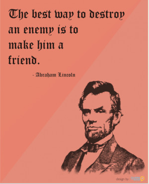 abraham lincoln, enemy, famous quotes, friend, friendship