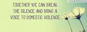 ... break the silence and bring a voice to domestic violence , Pictures
