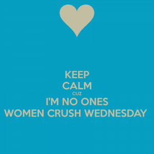 Woman Crush Wednesday Funny Quotes