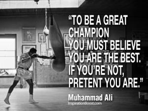 Muhammad Ali, Muhammad Ali Quotes, Be a Champion, Be Champion, mohamed ...