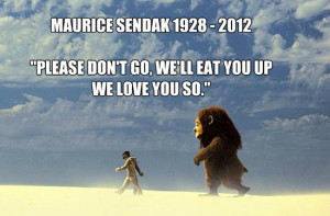 Words To Live By: Maurice Sendak Quotes