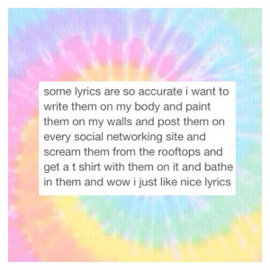accurate, concerts, lyrics, music, quote, text post, tie dye, tumblr