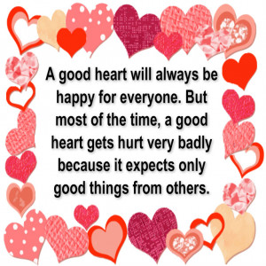 good heart will always be happy for everyone. But most
