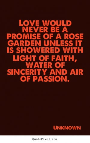 ... with light of faith, water of sincerity and air of passion