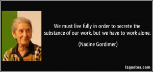 ... -of-our-work-but-we-have-to-work-alone-nadine-gordimer-232692.jpg