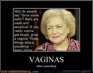 ": Betty White quote: ""Why do people say"