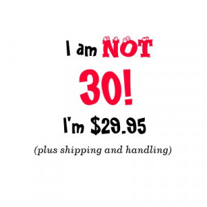 zazzle.comHumorous 30 Year old T-Shirt by Nanwright. For the gal ...