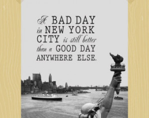 ... Good Day Anywhere Else Digital Print NYC Print 5 x 7 Travel Quote