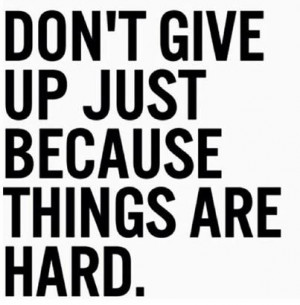 dont just give up picture quote