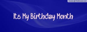 It's My Birthday Month Profile Facebook Covers