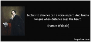 Letters to absence can a voice impart, And lend a tongue when distance ...