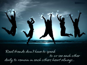 Real Friends don't have to speak to or see each other