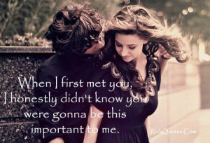 ... Love Quotes   When I First Met You ~ Rick Quotes   Love Quotes Poems