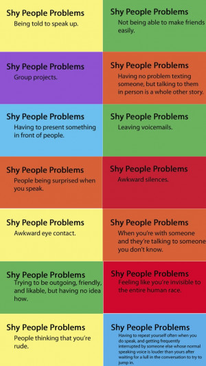 Shy People Problems Quotes Shy people problems... well kind of. im shy ...