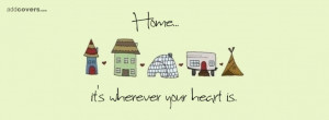 Home is where your heart is Facebook Covers for your FB timeline ...