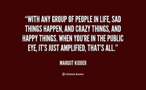 quote-Margot-Kidder-with-any-group-of-people-in-life-96036.png