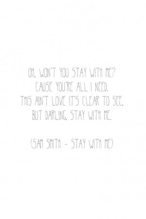 Sam Smith- Stay With Me, I'm so happy it is playing on the radio now.