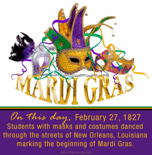 On this day, February 27, 1827 students with masks and costumes danced ...