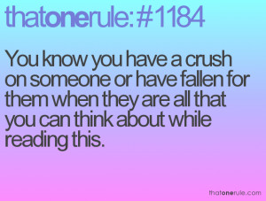 You know you have a crush on someone or have fallen for them when they ...