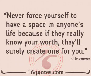 Never force yourself quote