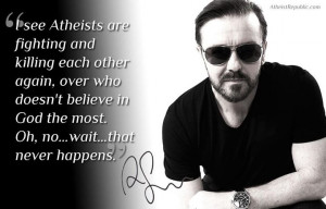 Ricky Gervais: atheists are fighting and killing each other again
