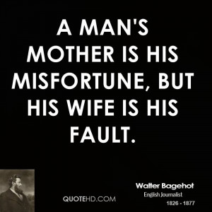 Walter Bagehot Wife Quotes