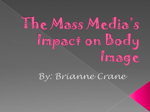 Negative Body Image Media Quotes The mass media's impact on