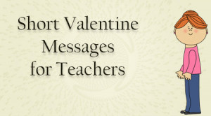 Short Valentine Messages for Teachers
