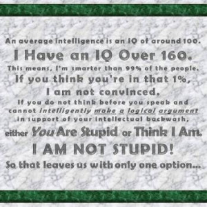 either-you-are-stupid-or-think-i-am-i-m-not-stupid-so-that-leave-only ...