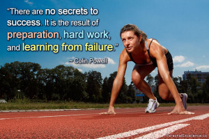 There are no Secrets to Success It Is the result of Preparation hard ...