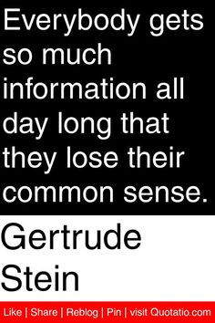 ... all day long that they lose their common sense. #quotations #quotes