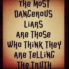 Pathological liars... More