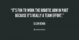 It's fun to work the robotic arm in part because it's really a team ...
