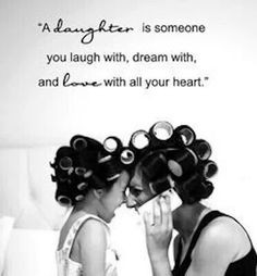 daughters more quotes for daughters best friends mothers daughters ...