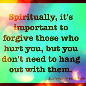 Forgive those who hurt you