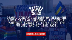 lgbt quotes and sayings obama congratulations on being the first ...