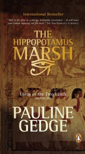 Hippopotamus Marsh (Lords of the Two lands, Vol. 1) by Pauline Gedge ...