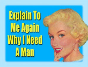 don't NEED a man