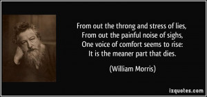 From out the throng and stress of lies, From out the painful noise of ...