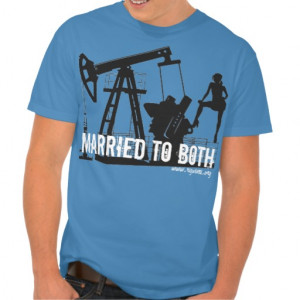 Oilfield Girlfriend Quotes Married to both oilfield t
