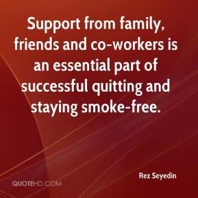 Support from family, friends and co-workers is an essential part of ...