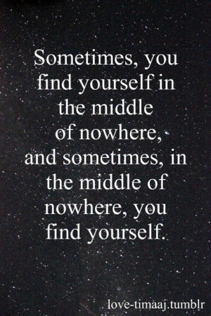 Lose yourself, then find yourself.