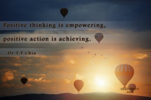 Thinking Quote: Positive thinking is empowering, positive action is...