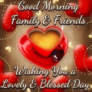 Good Morning Family & Friends