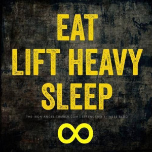 Eat. Lift heavy. Sleep.