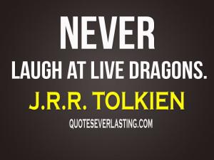 Never Laugh Live Dragons...