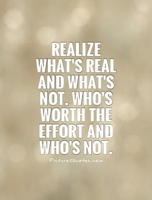 ... and what's not. Who's worth the effort and who's not Picture Quote #1