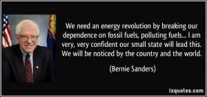 We need an energy revolution by breaking our depen by Bernie ...