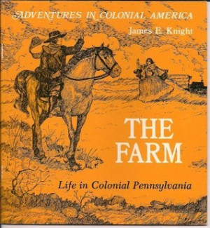 """""""The Farm: Life in Colonial Pennsylvania (Adventures in Colonial ..."""